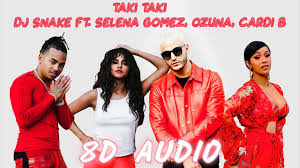 Ozuna Gomez Taki Youtube B Audio Selena Dj Ft 8d Cardi Snake -