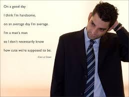 On A Good Day I Think Im Handsome On An Average Day Im Average I