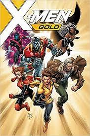 amazon x men gold vol 1 back to the basics 9781302907303 marc guggenheim ken lashley r b silva ardian syaf books