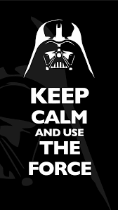 keep calm and use the force wallpaper