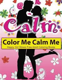 Amazoncom Color Me Calm Me Happy Girl Stress Free Adult Coloring