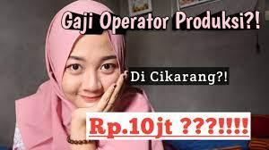 Gaji pt cabinindo putra indonesia. Blak Blakan Gaji Operator Produksi Di Cikarang Sebulan 10 Juta Youtube