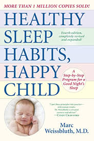 Healthy Sleep Habits Happy Child 4th Edition A Step By Step Program For A Good Nights Sleep English Edition