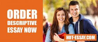 descriptive essay writing by hot essay descriptive essays by hot essay