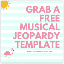 Grab A Free Musical Jeopardy Template Wholesome Harmonies Llc