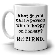 funny retirement gag gift mug for men and women coworkers printed gag retirement gifts