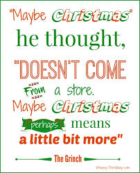 the grinch quotes maybe christmas doesn t come from a store. Brilliant Doesn Grinch Poem  See More Holiday Graphics And Fun Alwaystheholidayscom Christmasquotes Maybe Christmas He Though Doesnu0027t Come From A Store Intended The Quotes Christmas Doesn T Come From A Store H