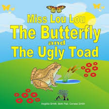 Miss Lou Lou the Butterfly and the Ugly Toad by Angelia Smith