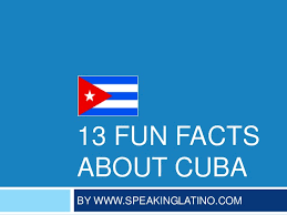 13 Random Fun Facts About Cuba