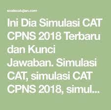 100 soal cpns pdf 2018 dan kunci jawaban nah berikut ini silahkan anda download dan pelajari soal soal cpns 2018 sebagai persiapan dalam mengikuti seleksi tes cpns 2018 yang tak lama lagi akan dilaksanakan. Kunci Jawaban Simulasi Cat Inti Soal
