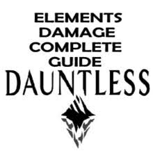 Dauntless Weakness Chart Dauntless Elemental Damage Complete Guide Gamer Tag Zero