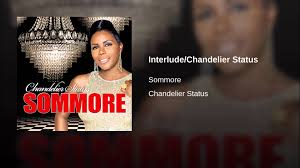 interlude chandelier status sommore topic