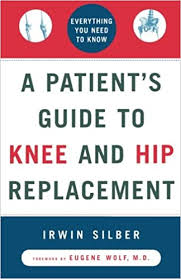 Amazon.fr - A Patient's Guide to Knee and Hip Replacement: Everything You  Need to Know - Silber, Irwin - Livres