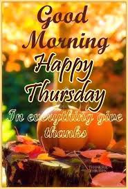 Good Morning Happy Thursday Quotes Best of Thanksgivingthursdaygoodmorningimages Good Morning Happy