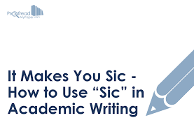 Generally, sic means the foregoing mistake (or apparent mistake) was made by the book reviewers in particular adore to use sic. It Makes You Sic How To Use Sic In Academic Writing Proofed