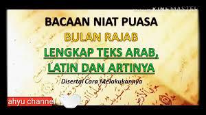 Bahkan sepanjang bulan rajab nabi muhammad saw selalu berpuasa selama 1 bulan penuh. Niat Puasa Di Bulan Rajab Lengkap Teks Arab Latin Dan Artinya Youtube