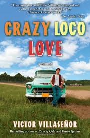 crazy loco love a memoir victor villasenor  crazy loco love a memoir victor villasenor 9781582702728 com books