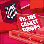Til the Casket Drops [Clean]