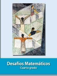 Desafíos matemáticos 1°, 2°, 3°, 4°, 5°, 6° primaria (alumno + docente + solucionario) archivos en formato pdf. Desafios Matematicos Libro Para El Alumno Libro De Primaria Grado 4 Comision Nacional De Libros De Texto Gratuitos