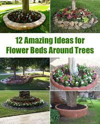 Tree landscaping ideas Backyard 12 Amazing Ideas For Flower Beds Around Trees Pinterest 12 Amazing Ideas For Flower Beds Around Trees Love Everything