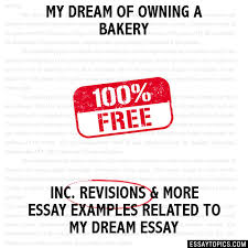 my dream of owning a bakery essay my dream of owning a bakery