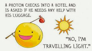 Photon Traveling Light No Im Traveling Light Science Humor Science Puns