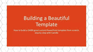 Design Own Powerpoint Template How To Create A Custom Powerpoint Template The Definete Guide
