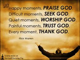 Praising God Quotes Interesting Happy Moments PRAISE GOD Difficult Moments SEEK GOD Quiet Moments