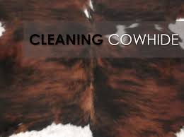 cleaning a cowhide rug