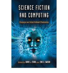 science fiction and computing essays on interlinked domains  science fiction and computing essays on interlinked s