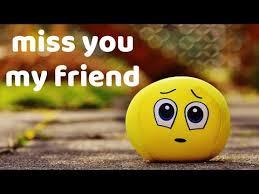 i miss you my friend sad friendship
