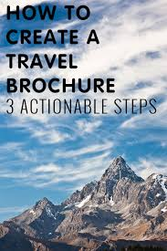 How To Make Travel Brochure How To Create A Travel Brochure 3 Actionable Steps
