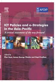 ICT Policies and e-Strategies in the Asia-Pacific: A critical ...