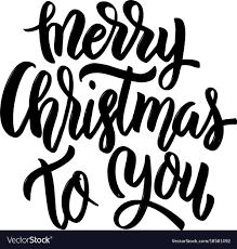 Merry christmas to you hand drawn lettering vector image merry christmas to you hand drawn lettering