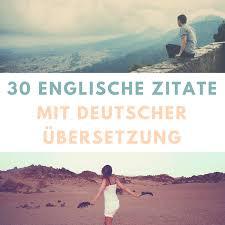 30 Schöne Berühmte Englische Zitate Mit Deutscher übersetzung