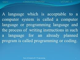 Basic Coding Language A Language Which Is Acceptable To A Computer System Is