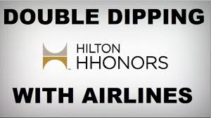 Hilton Hhonors Double Dip Earning Both Points Airlines
