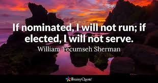 Tecumseh Quotes Magnificent If Nominated I Will Not Run If Elected I Will Not Serve