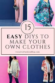 Design And Sew Your Own Clothes How To Make Your Own Clothes 15 Free Tutorials To Get You