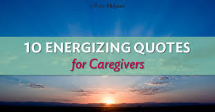 Caregiver Quotes Enchanting 48 Uplifting Quotes Every Family Caregiver Needs To Read Home Helpers