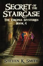 secret of the staircase the virginia mysteries volume 4 steven k smith 9780989341455 amazon books