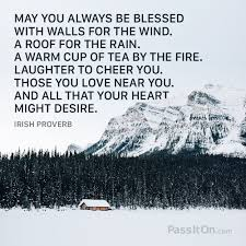 May You Always Be Blessed With Walls For The Wind A Roof For The