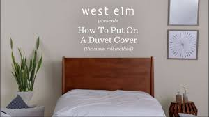 how to put on a duvet cover the mind blowing way west elm