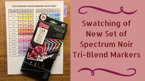 Swatching Of New Set Of Spectrum Noir Tri Blend Markers