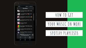 How To Get Your Music On More Spotify Playlists Find Curators And