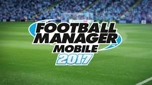 football manager play the game know the game football manager mobile 2017