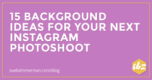 15 Background Ideas For Your Next Instagram Photoshoot - SBZ Enterprise