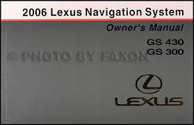 2006 lexus gs 300 430 wiring diagram manual original 2006 lexus gs 300 and gs 430 navigation system owner s manual original