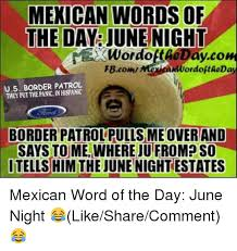 Mexican Words Of The Day June Night Wordoethedayco Us Border Patrol