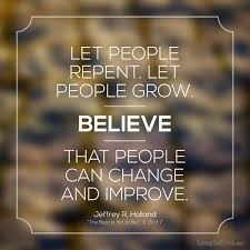 Positive Quotes About Change 26 Amazing Let People Repent Let People Grow Believe That People Can Change